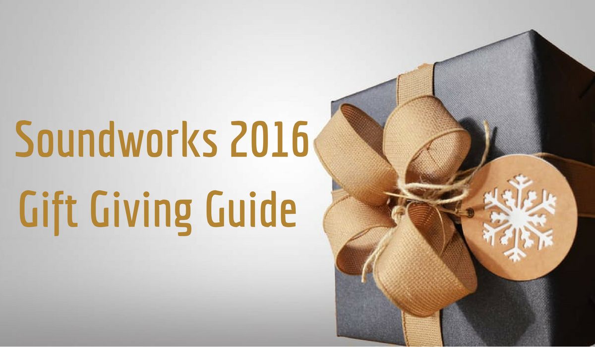 Soundwords - Soundworks Gift Giving Guide for the 2016 Holiday Season